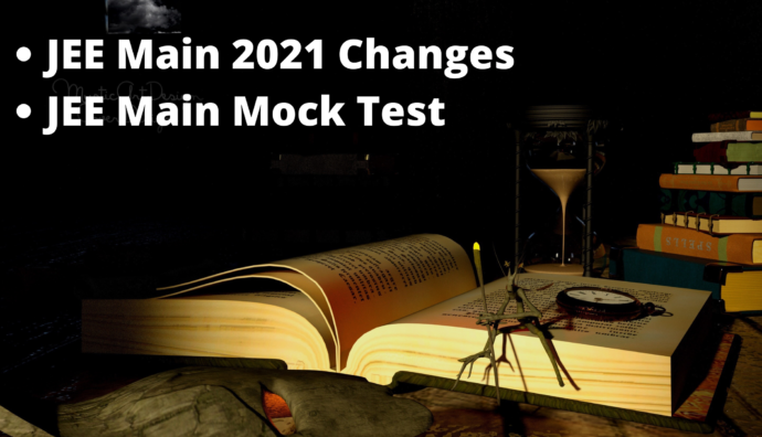 JEE Main 2021 Changes & Mock Test